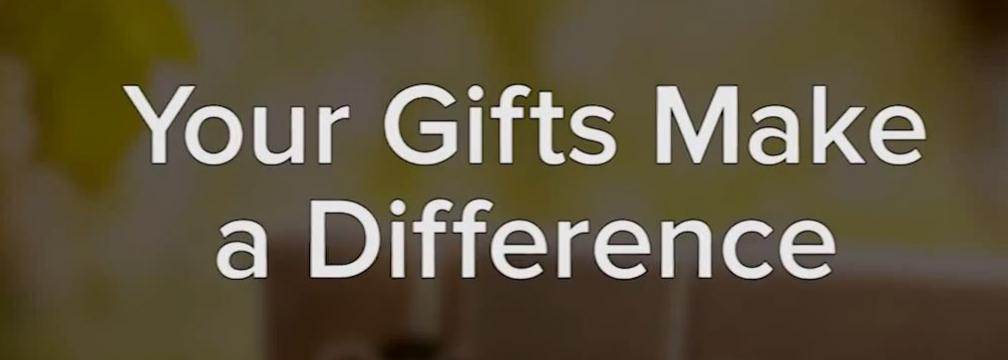 Your Gifts Make a Difference