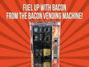 Fuel up with bacon from the bacon vending machine!