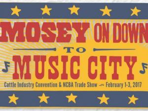 "Sign reading ""Mosey on Down to Music City for the Cattle Industry Convention & NCBA Trade Show"""
